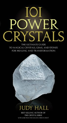 101 Power Crystals: The Ultimate Guide to Magical Crystals, Gems, and Stones for Healing and Transformation 9781592334902