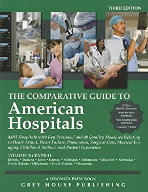 The Comparative Guide to American Hospitals, Volume 3: Central Region 9781592378418