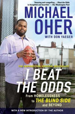 I Beat the Odds: From Homelessness, to the Blind Side, and Beyond 9781592406388