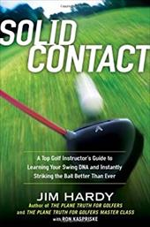 Solid Contact: A Top Golf Instructor's Guide to Learning Your Swing DNA and Instantly Striking the Ball Better Than Ever 16582464