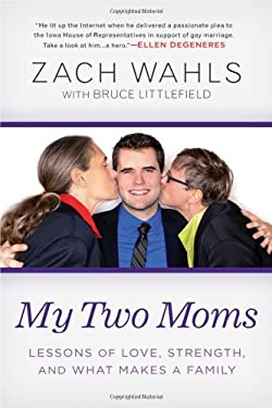 My Two Moms: Lessons of Love, Strength, and What Makes a Family 9781592407132