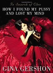 In Search of Cleo: How I Found My Pussy and Lost My Mind 19937247