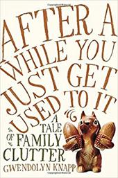 After a While You Just Get Used to It: A Tale of Family Clutter 22649587