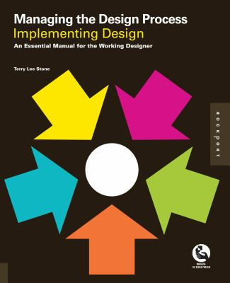 Implementing Design: An Essential Manual for the Working Designer 9781592536191