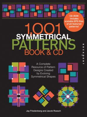 1001 Symmetrical Patterns Book and CD: A Complete Resource of Pattern Designs Created by Evolving Symmetrical Shapes 9781592536207