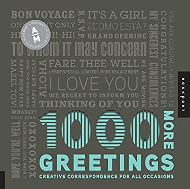 1,000 More Greetings: Creative Correspondence for All Occasions 9781592536405