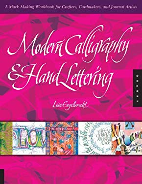 Modern Calligraphy & Hand Lettering: A Mark-Making Workbook for Crafters, Cardmakers, and Journal Artists 9781592536443