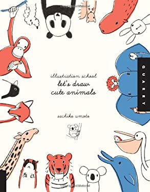 Illustration School: Let's Draw Cute Animals 9781592536450
