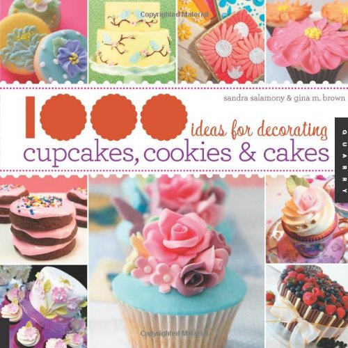 1,000 Ideas for Decorating Cupcakes, Cookies & Cakes 9781592536511