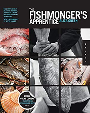 The Fishmonger's Apprentice: The Expert's Guide to Selecting, Preparing, and Cooking a World of Seafood, Taught by the Masters [With DVD] 9781592536535