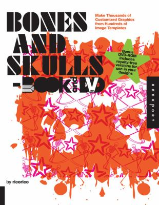 Bones and Skulls: Make Thousands of Customized Graphics from Hundreds of Image Templates [With DVD ROM] 9781592536603