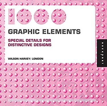 1,000 Graphic Elements: Special Details for Distinctive Designs 9781592536627