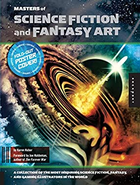 Masters of Science Fiction and Fantasy Art: A Collection of the Most Inspiring Science Fiction, Fantasy, and Gaming Illustrators in the World [With Po 9781592536757