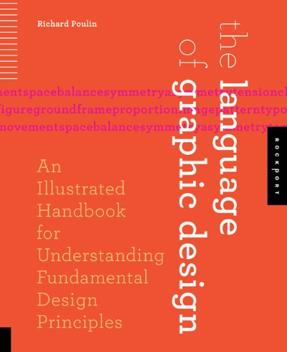 The Language of Graphic Design: An Illustrated Handbook for Understanding Fundamental Design Principles 9781592536764