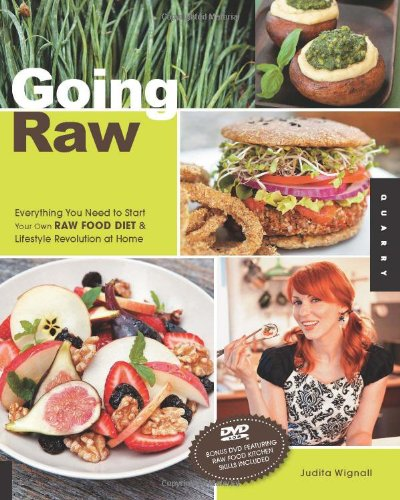 Going Raw: Everything You Need to Start Your Own Raw Food Diet & Lifestyle Revolution at Home [With DVD]