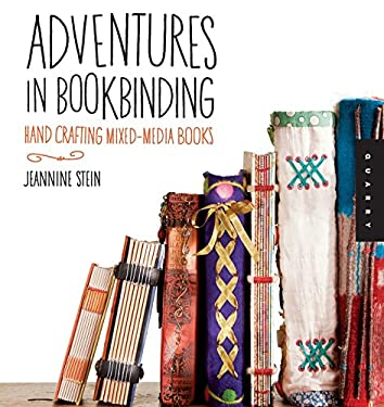 Adventures in Bookbinding: Hand Crafting Mixed-Media Books 9781592536870