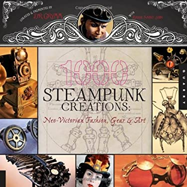1,000 Steampunk Creations: Neo-Victorian Fashion, Gear & Art 9781592536917