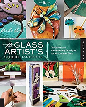 The Glass Artist's Studio Handbook: Traditional and Contemporary Techniques for Working with Glass 9781592536979