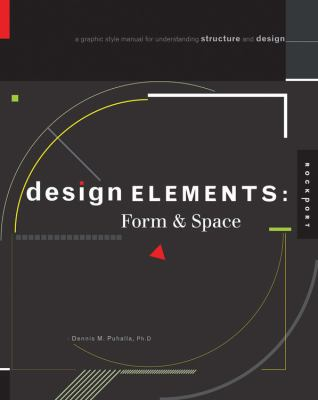 Design Elements: Form & Space: A Graphic Style Manual for Understanding Structure and Design 9781592537006