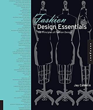 Fashion Design Essentials: 100 Principles of Fashion Design 9781592537013