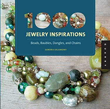 1000 Jewelry Inspirations: Beads, Baubles, Dangles, and Chains 9781592537105