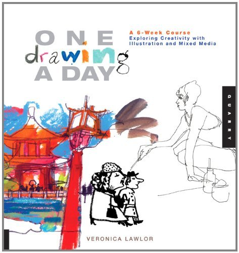 One Drawing a Day: A 6-Week Course Exploring Creativity with Illustration and Mixed Media 9781592537242