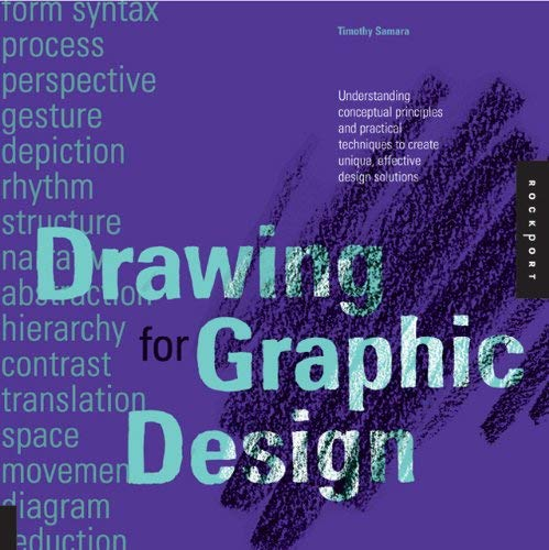 Drawing for Graphic Design: Understanding Conceptual Principles and Practical Techniques to Create Unique, Effective Design Solutions 9781592537815