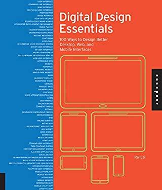 Digital Design Essentials : 100 Ways to Design Better Desktop, Web, and Mobile Interfaces