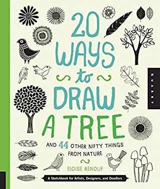 20 Ways to Draw a Tree and 44 Other Nifty Things from Nature: A Sketchbook for Artists, Designers, and Doodlers