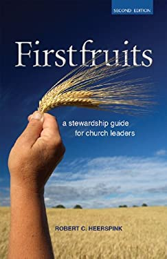 Firstfruits: A Stewardship Guide for Church Leaders 9781592553976