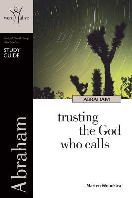Abraham: Trusting the God Who Calls 9781592554867