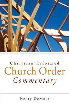 Christian Reformed Church Order Commentary 9781592555338