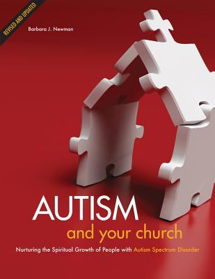 Autism and Your Church: Nurturing the Spiritual Growth of People with Autism Spectrum Disorder 9781592555727