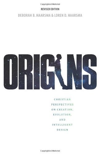 Origins: Christian Perspectives on Creation, Evolution, and Intelligent Design 9781592555734