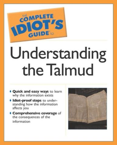 The Complete Idiot's Guide to the Talmud 9781592572021