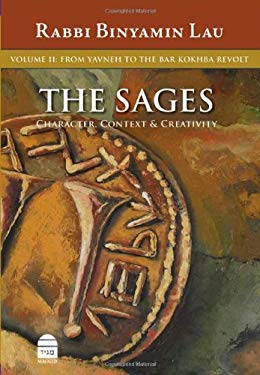 The Sages: Character, Context & Creativity, Volume 2: From Yavneh to the Bar Kokhba Revolt 9781592642465