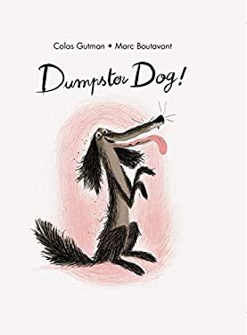 Dumpster Dog! (The Adventures of Dumpster Dog)