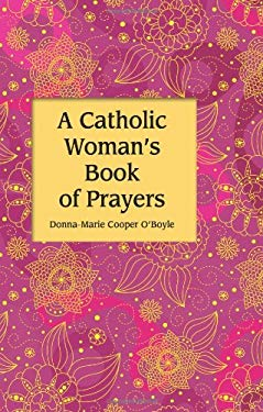 A Catholic Women's Book of Prayers 9781592767939