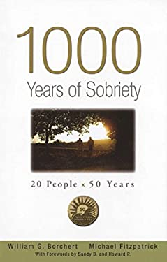 1000 Years of Sobriety: 20 People X 50 Years 9781592858583
