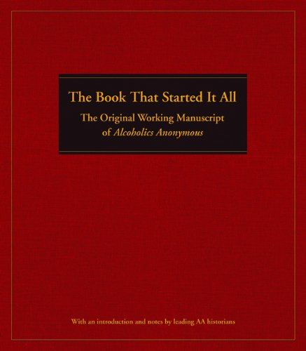 The Book That Started It All: The Original Working Manuscript of Alcoholics Anonymous 9781592859474