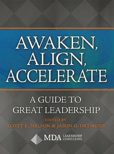 Awaken, Align, Accelerate: A Guide to Great Leadership 9781592983919