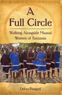 A Full Circle: Walking Alongside Maasai Women of Tanzania 9781592984466