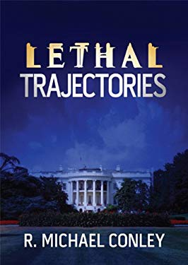 Lethal Trajectories 9781592984541