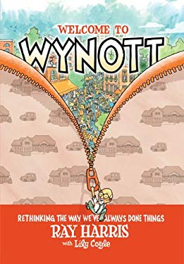 Welcome to Wynott: Rethinking the Way We've Always Done Things 9781592984947