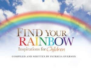 Find Your Rainbow: Inspirations for Children 9781592985036