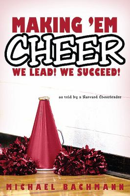 Making 'em Cheer: We Lead! We Succeed! 9781592997206