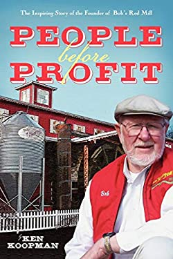 People Before Profit: The Inspiring Story of the Founder of Bob's Red Mill 9781592997268