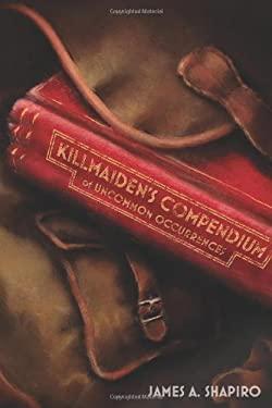 Killmaiden's Compendium of Uncommon Occurrences 9781592998531