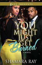 You Might Just Get Burned: A Novel 20745060