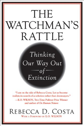The Watchman's Rattle: Thinking Our Way Out of Extinction 9781593156053
